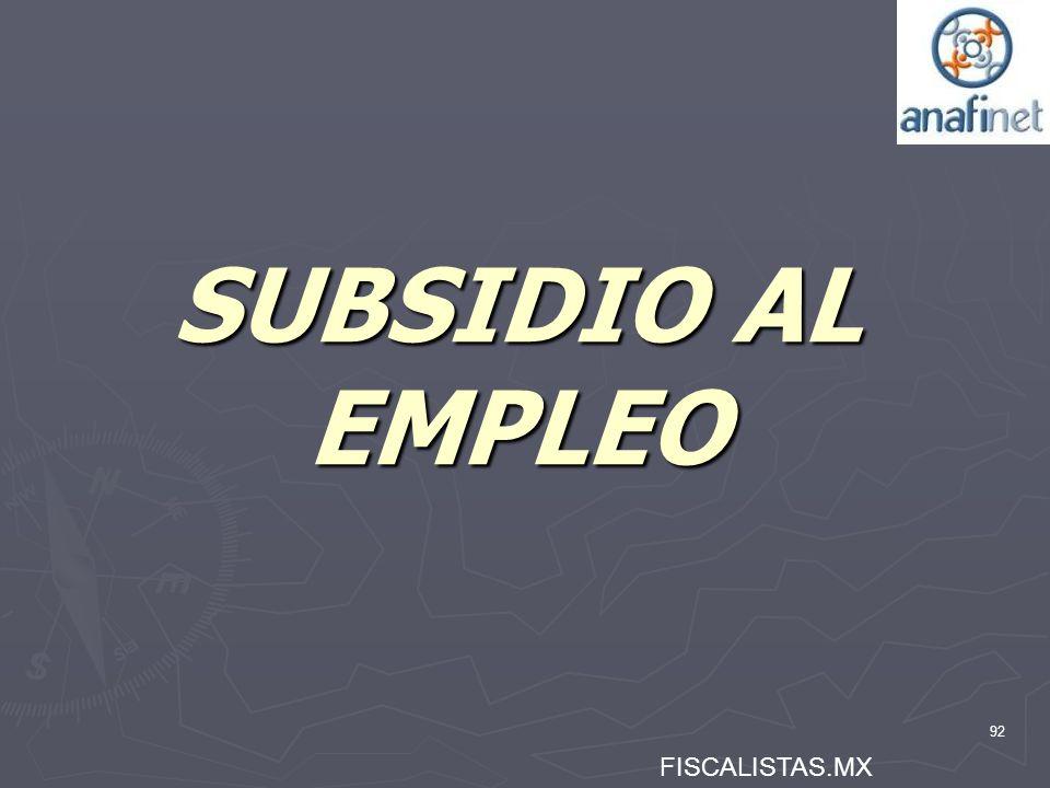 92 SUBSIDIO AL EMPLEO FISCALISTAS.MX