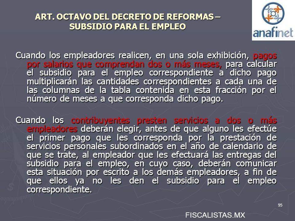 95 ART. OCTAVO DEL DECRETO DE REFORMAS – SUBSIDIO PARA EL EMPLEO Cuando los empleadores realicen, en una sola exhibición, pagos por salarios que compr