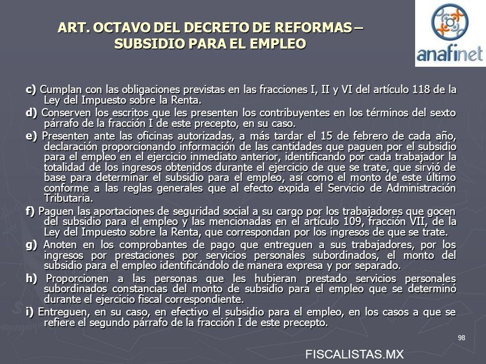98 ART. OCTAVO DEL DECRETO DE REFORMAS – SUBSIDIO PARA EL EMPLEO c) Cumplan con las obligaciones previstas en las fracciones I, II y VI del artículo 1