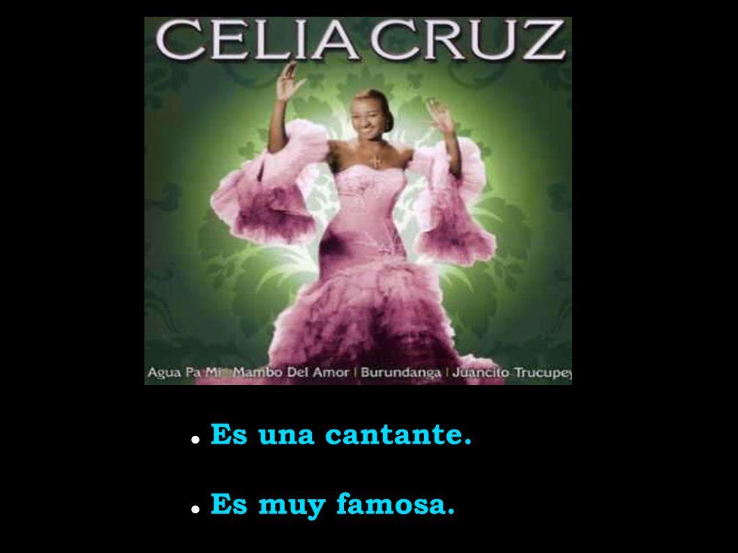 Es una cantante. Es muy famosa.