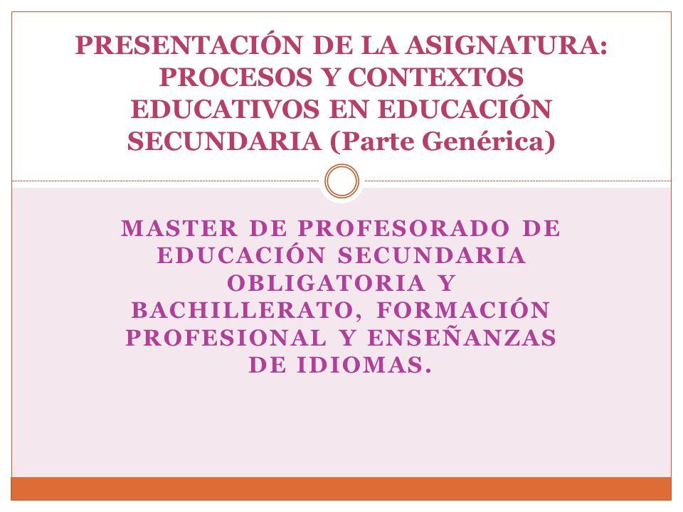 MASTER DE PROFESORADO DE EDUCACIÓN SECUNDARIA OBLIGATORIA Y BACHILLERATO, FORMACIÓN PROFESIONAL Y ENSEÑANZAS DE IDIOMAS.