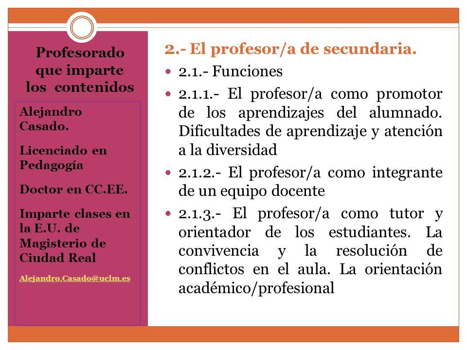 Profesorado que imparte los contenidos Alejandro Casado.