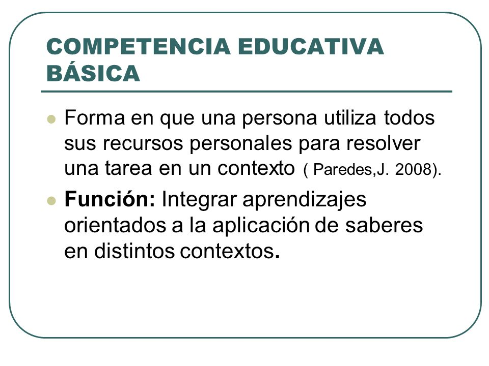 CURRICULUM Conjunto de objetivos, competencias básicas, contenidos, métodos pedagógicos y criterios de evaluación de cada una de las enseñanzas reguladas por la Ley.