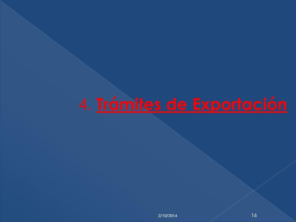 4. Trámites de Exportación 2/10/2014 16