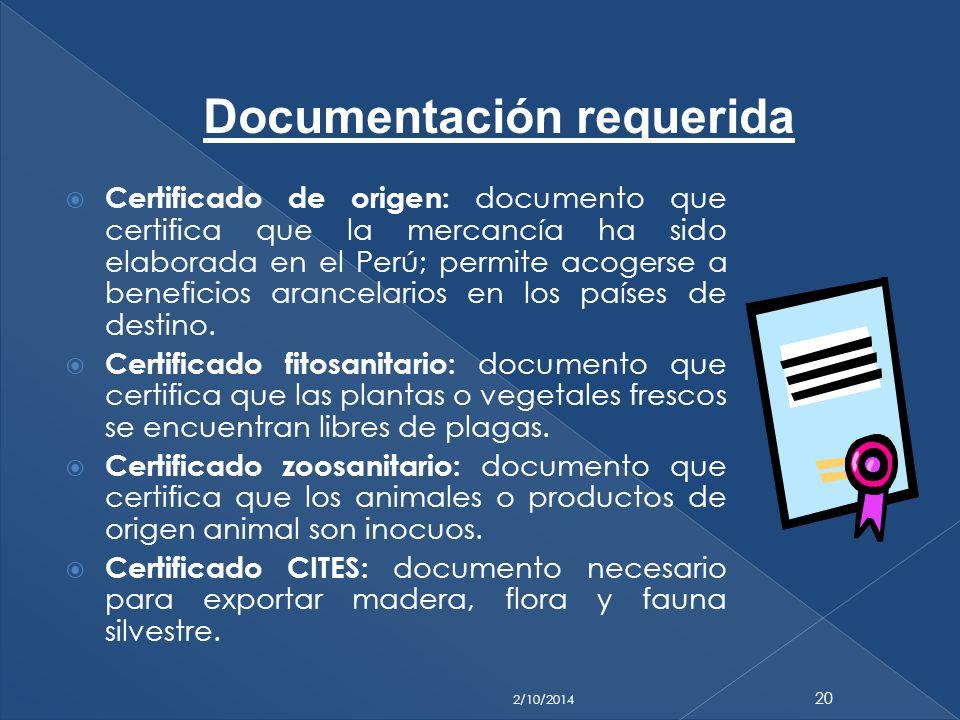 Certificado de origen: documento que certifica que la mercancía ha sido elaborada en el Perú; permite acogerse a beneficios arancelarios en los países