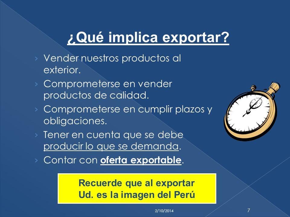 Vender nuestros productos al exterior. Comprometerse en vender productos de calidad. Comprometerse en cumplir plazos y obligaciones. Tener en cuenta q
