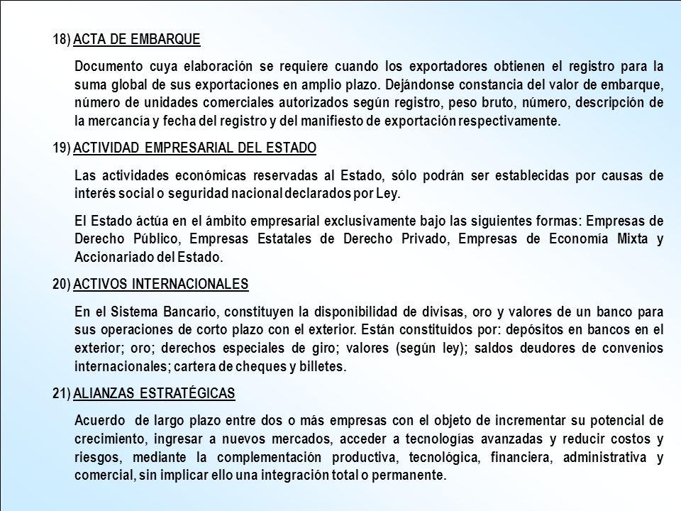 18) ACTA DE EMBARQUE Documento cuya elaboración se requiere cuando los exportadores obtienen el registro para la suma global de sus exportaciones en a