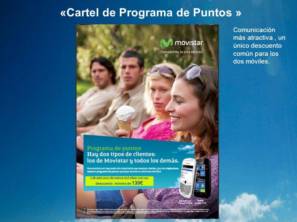 «Cartel de Programa de Puntos » Llévate uno de estos móviles con un descuento mínimo de 130 Comunicación más atractiva, un único descuento común para
