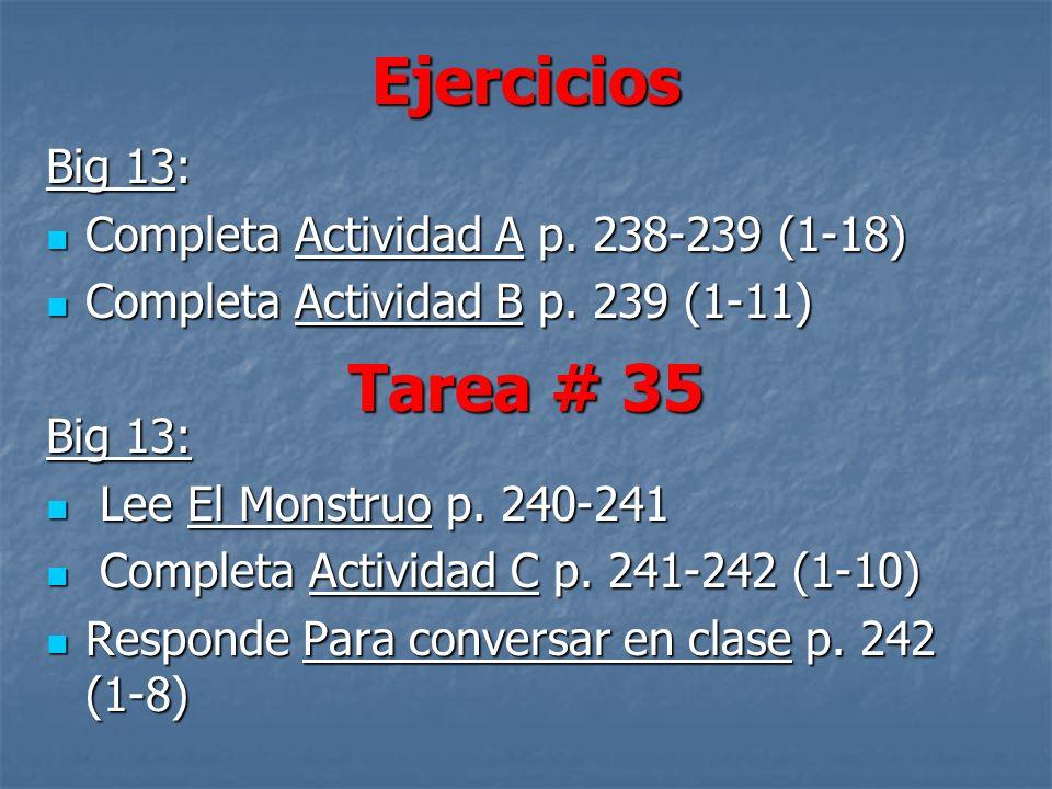 Ejercicios Big 13: Completa Actividad A p. 238-239 (1-18) Completa Actividad A p.