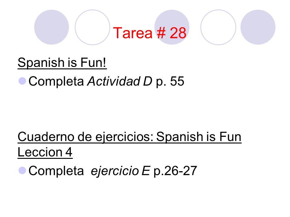 Tarea # 28 Spanish is Fun. Completa Actividad D p.
