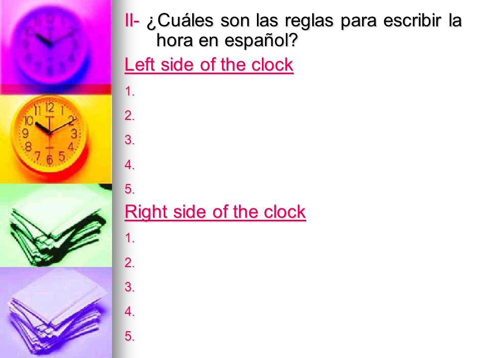 III- Copia y escribe en español: 1.4:45 am 2. 12:32 pm 3.