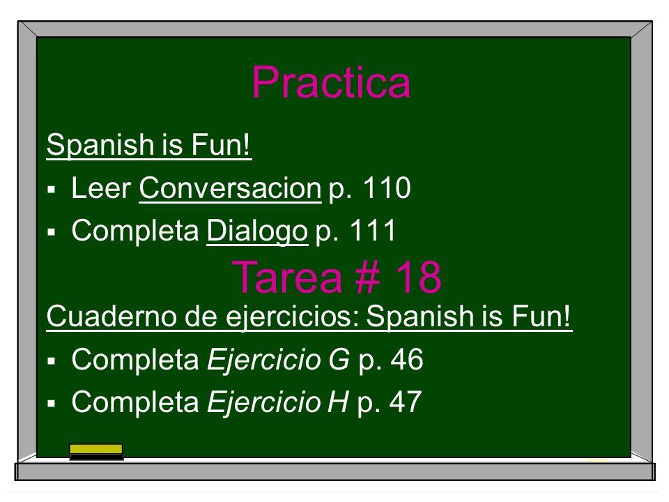 Practica Spanish is Fun. Leer Conversacion p. 110 Completa Dialogo p.