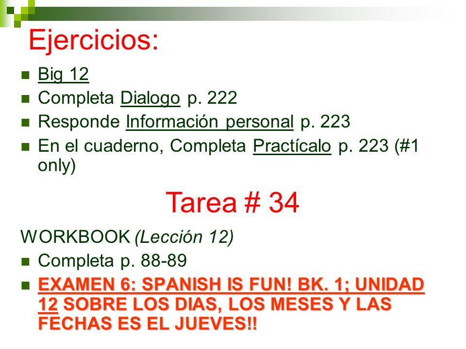 Ejercicios: Big 12 Completa Dialogo p.222 Responde Información personal p.