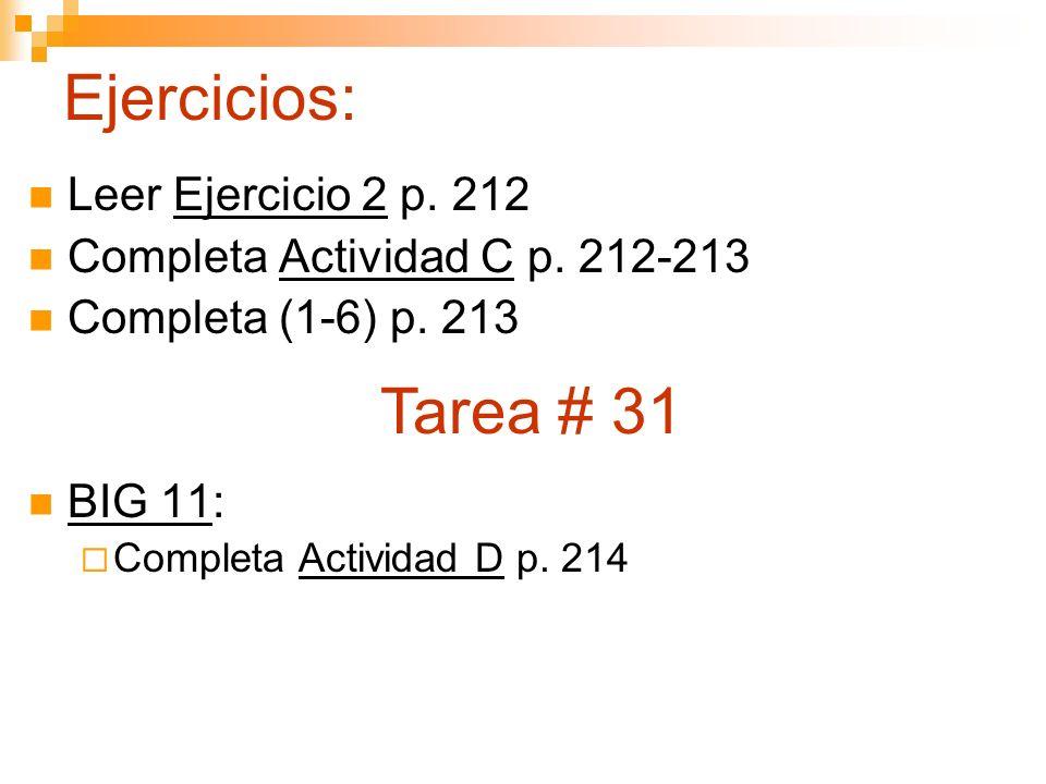 Ejercicios: Leer Ejercicio 2 p. 212 Completa Actividad C p.