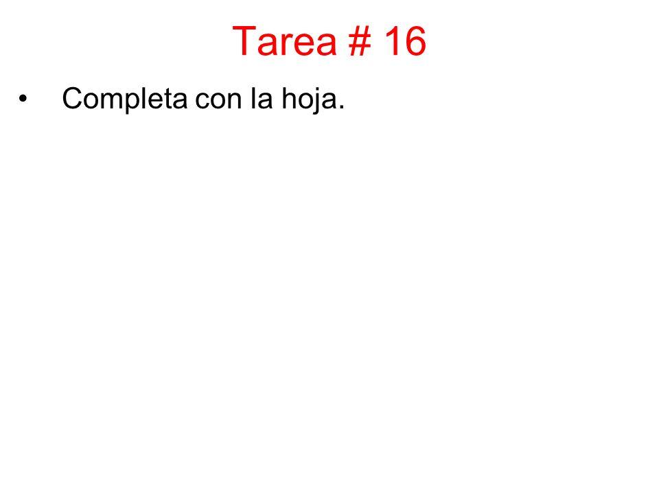 Tarea # 16 Completa con la hoja.
