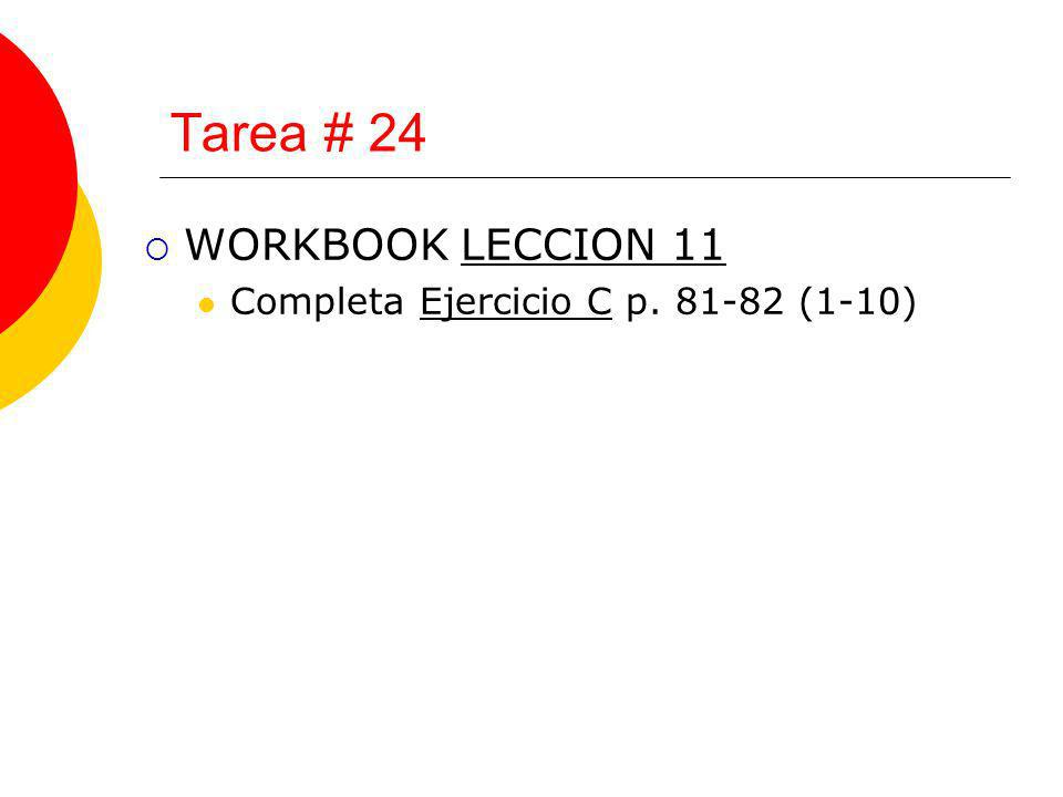 Tarea # 24 WORKBOOK LECCION 11 Completa Ejercicio C p. 81-82 (1-10)