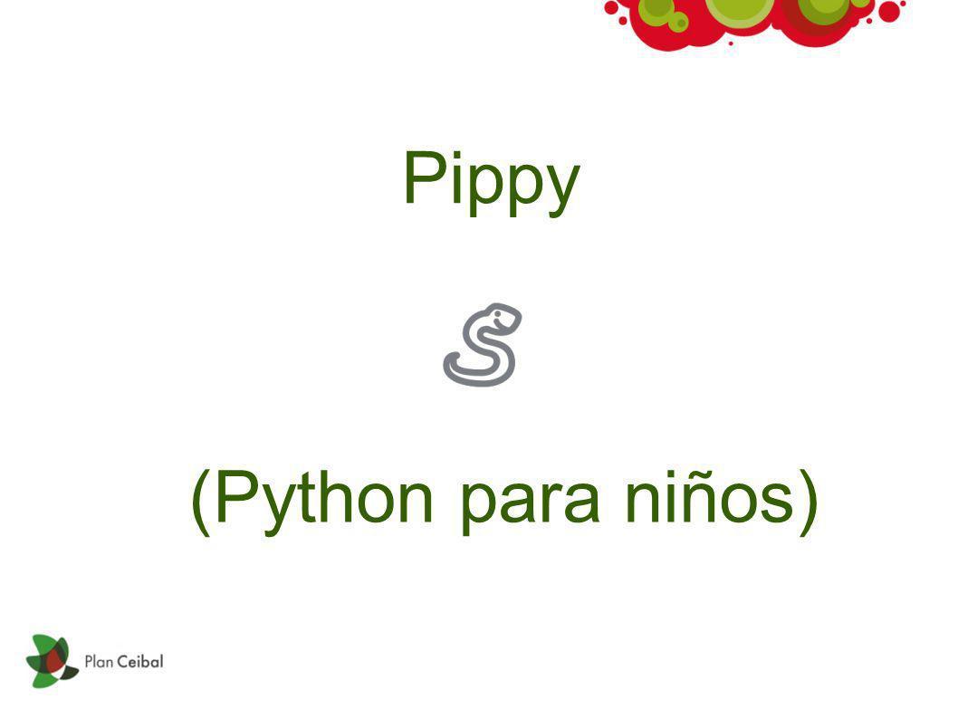 Pippy=Python Pippy es la actividad que nos permite programar en python, el lenguaje utilizado para construir parte del contenido de la XO.