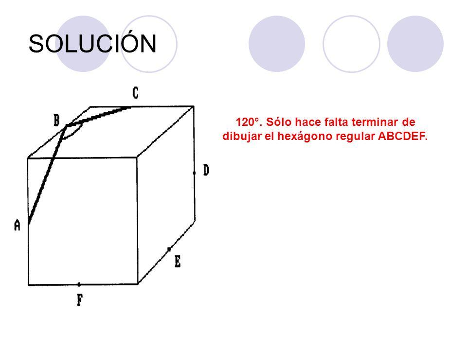 SOLUCIÓN 120°. Sólo hace falta terminar de dibujar el hexágono regular ABCDEF.