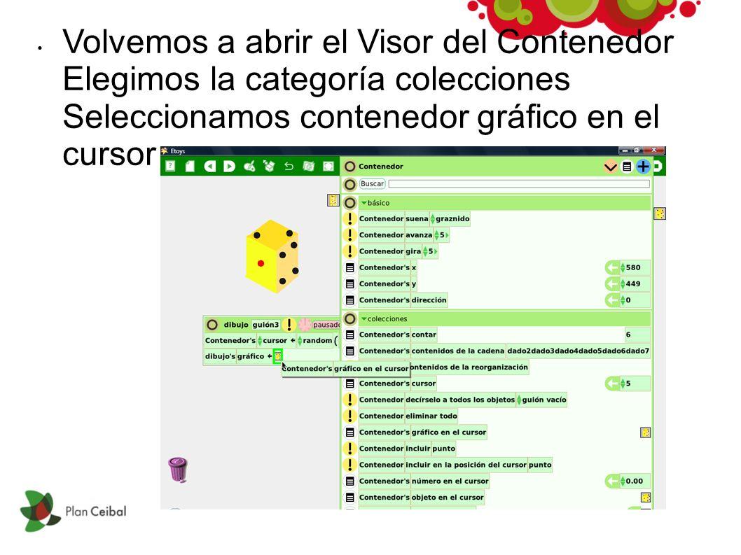 Volvemos a abrir el Visor del Contenedor Elegimos la categoría colecciones Seleccionamos contenedor gráfico en el cursor