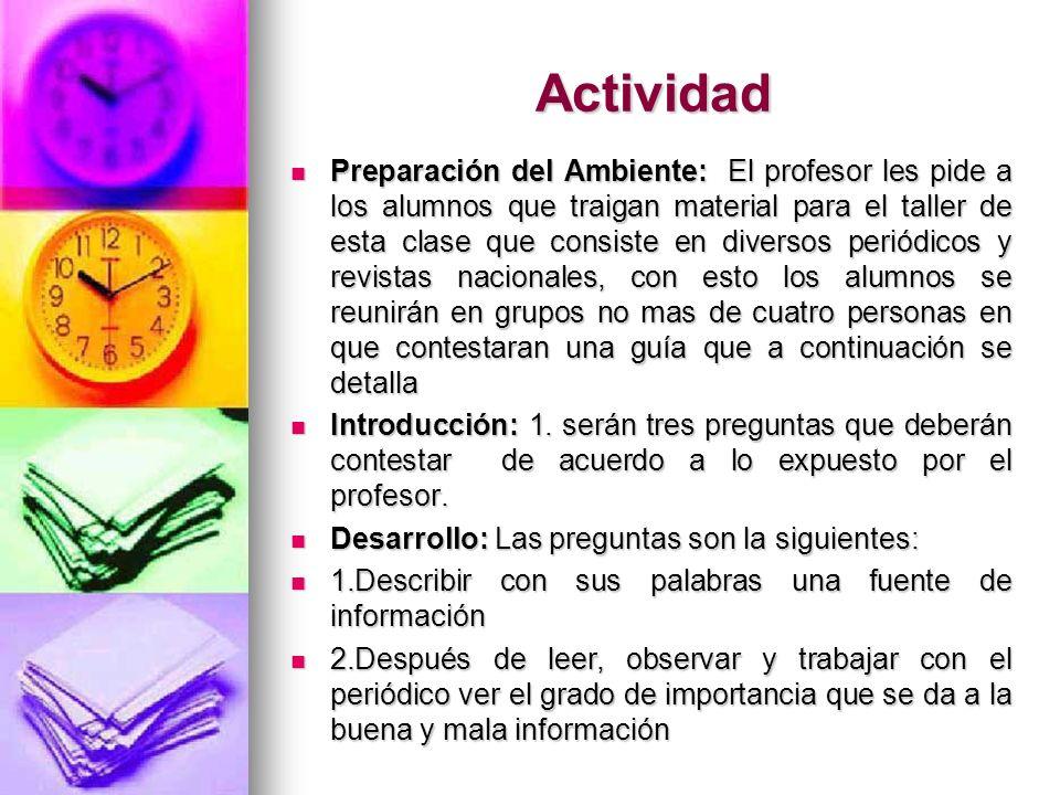 Actividad Preparación del Ambiente: El profesor les pide a los alumnos que traigan material para el taller de esta clase que consiste en diversos peri