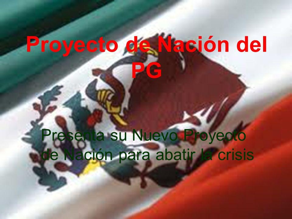 Proyecto de Nación del PG Presenta su Nuevo Proyecto de Nación para abatir la crisis