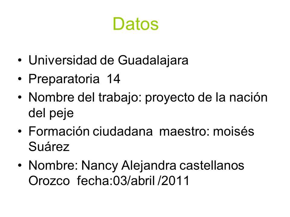 Datos Universidad de Guadalajara Preparatoria 14 Nombre del trabajo: proyecto de la nación del peje Formación ciudadana maestro: moisés Suárez Nombre: