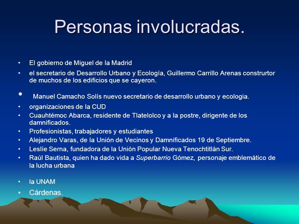 Personas involucradas. El gobierno de Miguel de la Madrid el secretario de Desarrollo Urbano y Ecología, Guillermo Carrillo Arenas construrtor de much