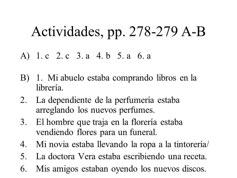 Actividades, pp. 278-279 A-B A)1. c 2. c 3. a 4.