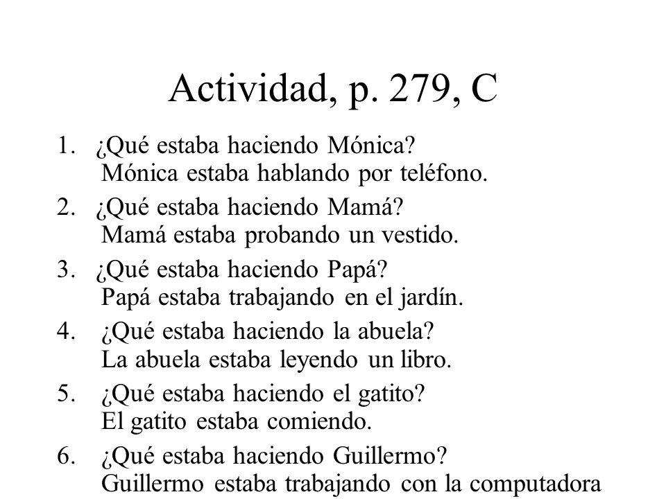 Actividad, p. 279, C 1. ¿Qué estaba haciendo Mónica.