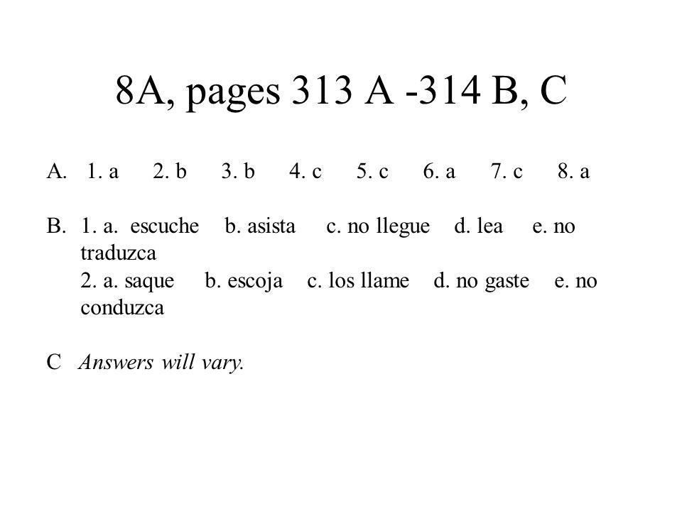 8A, pages 313 A -314 B, C A. 1. a 2. b 3. b 4.