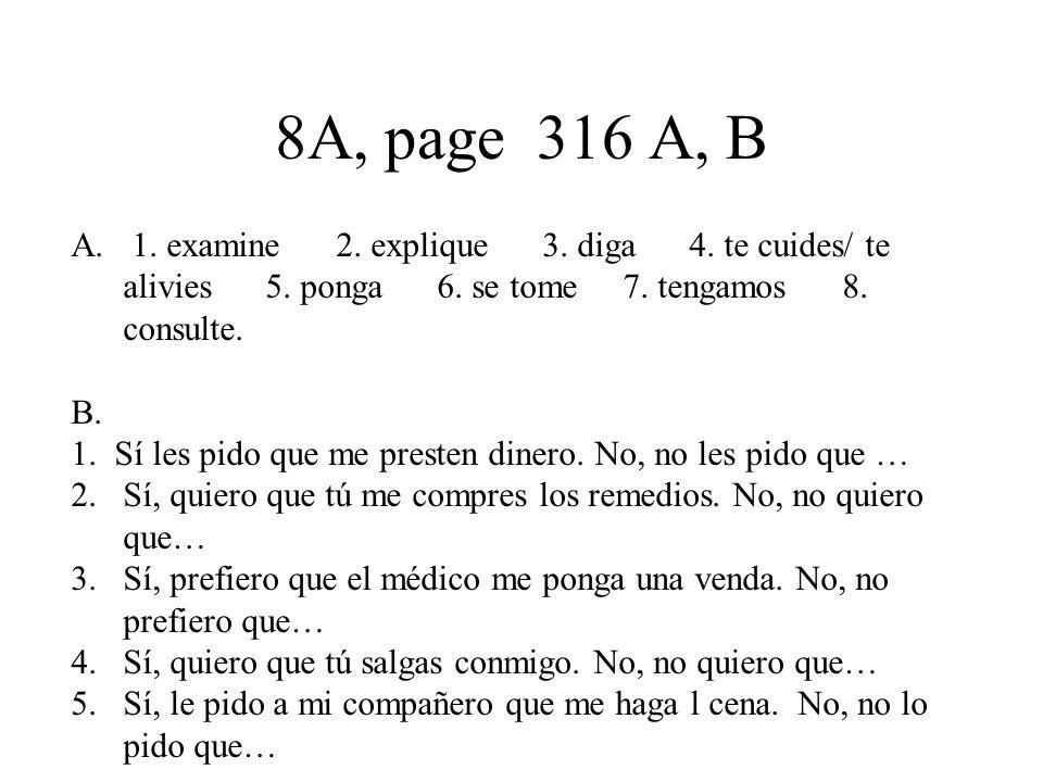8A, page 316 A, B A. 1. examine 2. explique 3. diga 4.