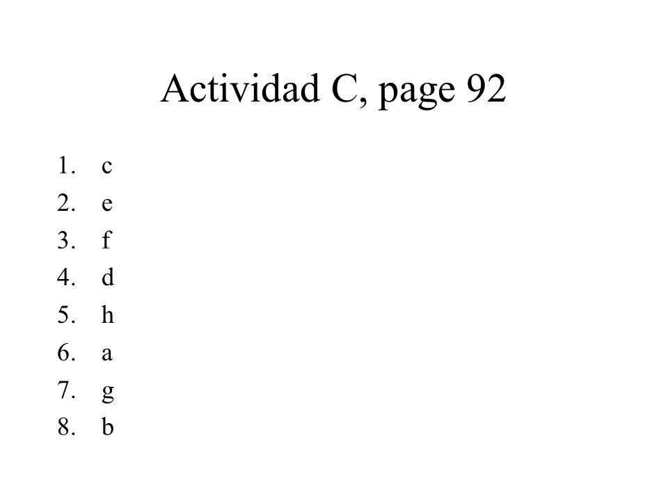 Actividad C, page 92 1.c 2.e 3.f 4.d 5.h 6.a 7.g 8.b