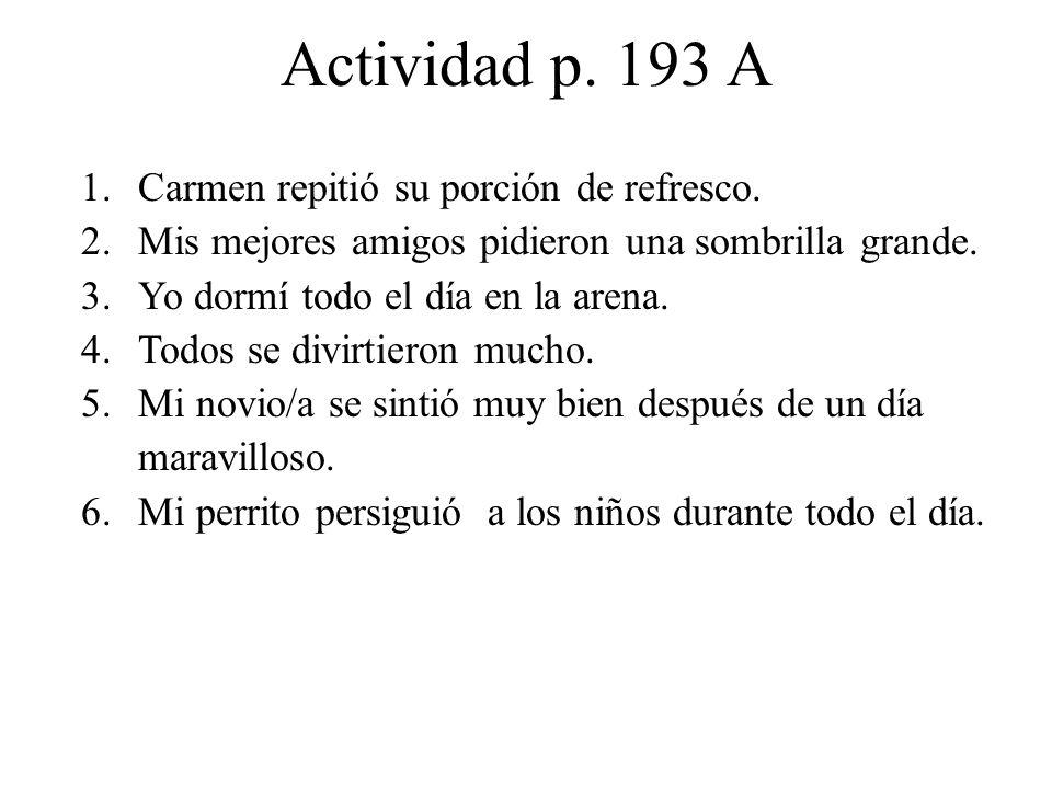 Actividad p. 193 A 1.Carmen repitió su porción de refresco.