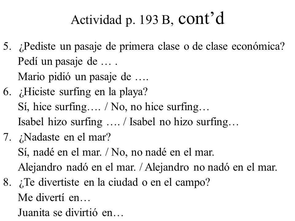 Actividad p. 193 B, contd 5.¿Pediste un pasaje de primera clase o de clase económica.
