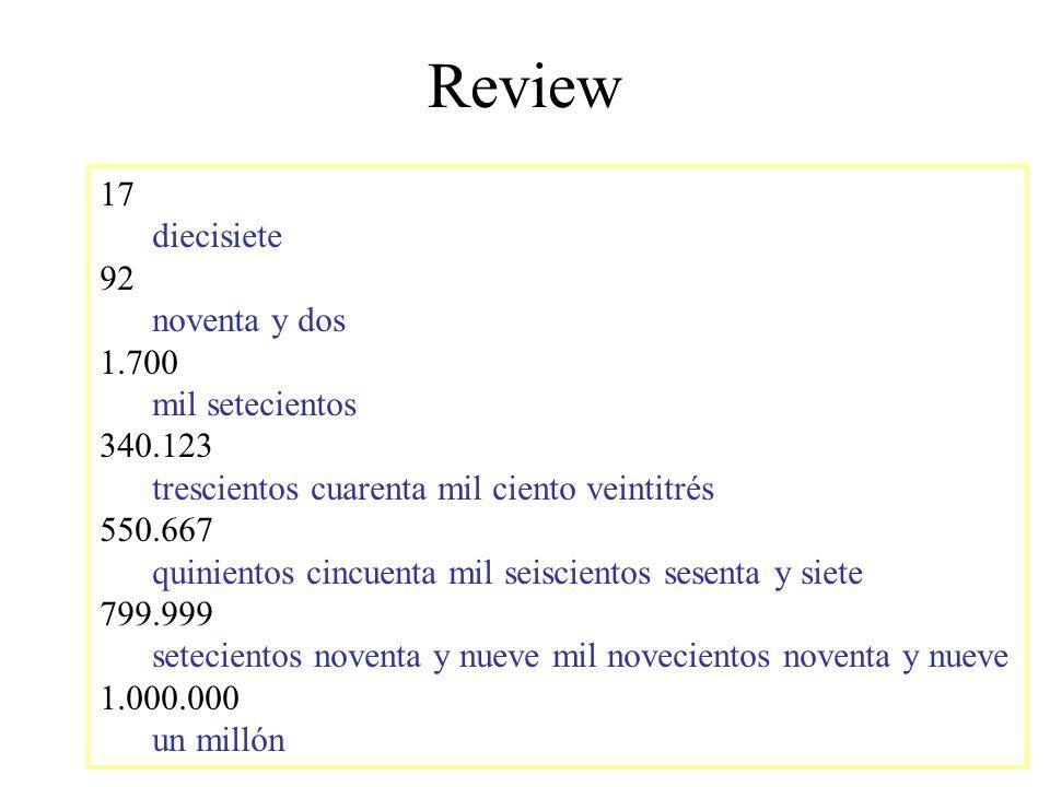 Review 17 diecisiete 92 noventa y dos 1.700 mil setecientos 340.123 trescientos cuarenta mil ciento veintitrés 550.667 quinientos cincuenta mil seisci