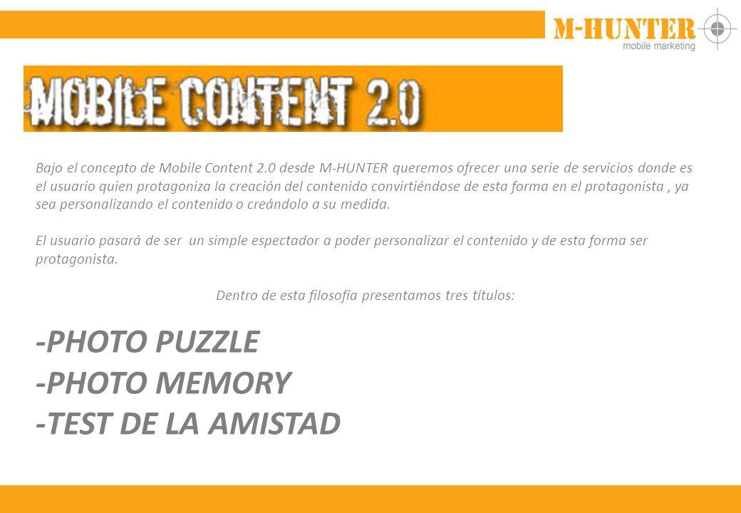 Bajo el concepto de Mobile Content 2.0 desde M-HUNTER queremos ofrecer una serie de servicios donde es el usuario quien protagoniza la creación del contenido convirtiéndose de esta forma en el protagonista, ya sea personalizando el contenido o creándolo a su medida.