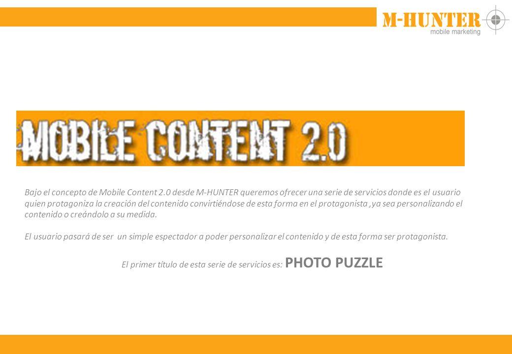 Bajo el concepto de Mobile Content 2.0 desde M-HUNTER queremos ofrecer una serie de servicios donde es el usuario quien protagoniza la creación del contenido convirtiéndose de esta forma en el protagonista,ya sea personalizando el contenido o creándolo a su medida.