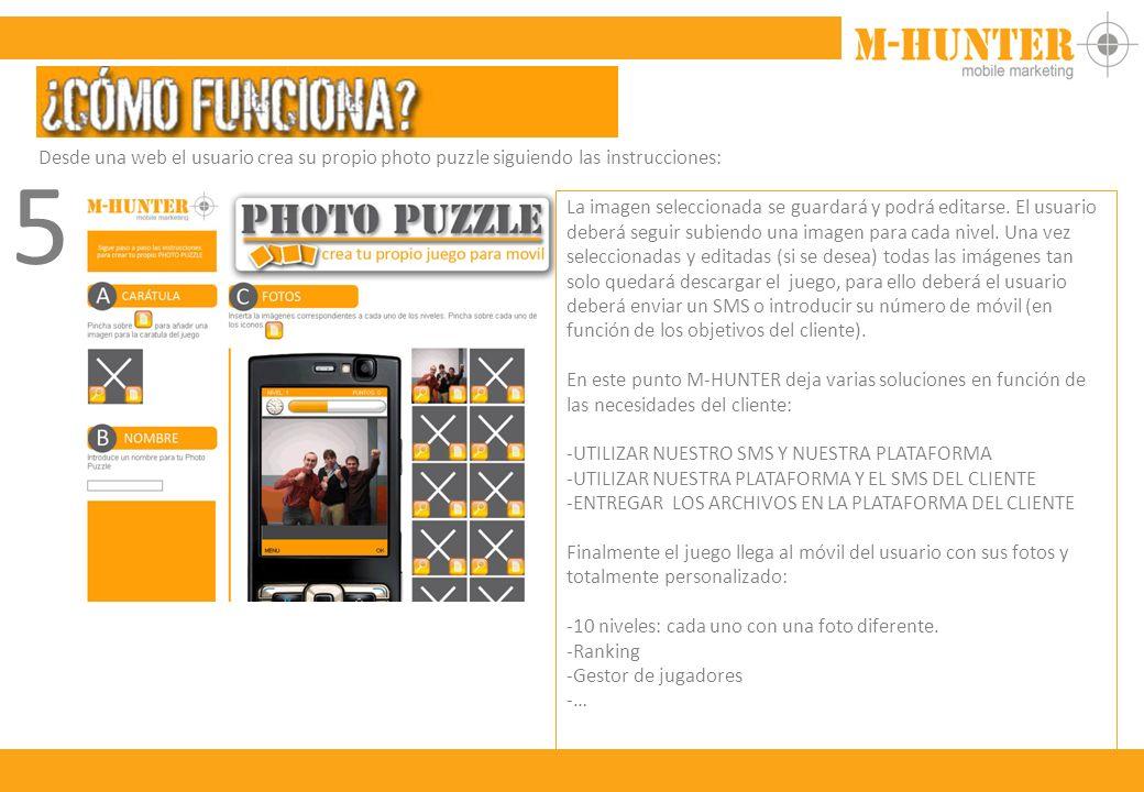 Desde una web el usuario crea su propio photo puzzle siguiendo las instrucciones: 5 La imagen seleccionada se guardará y podrá editarse.