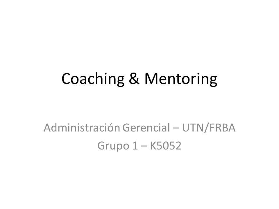 Coaching & Mentoring Administración Gerencial – UTN/FRBA Grupo 1 – K5052