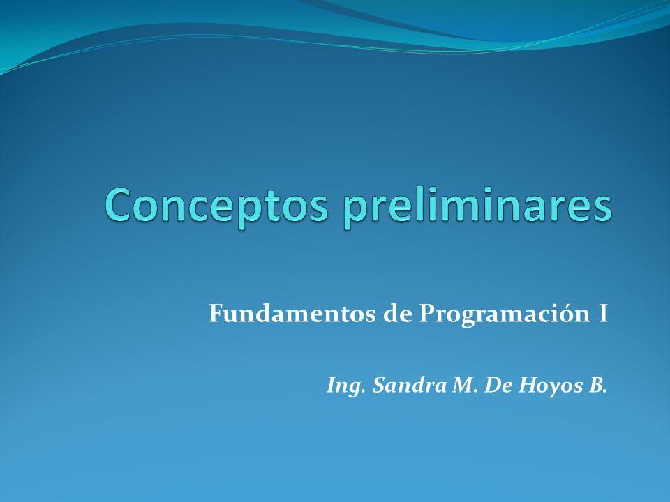Fundamentos de Programación I Ing. Sandra M. De Hoyos B.