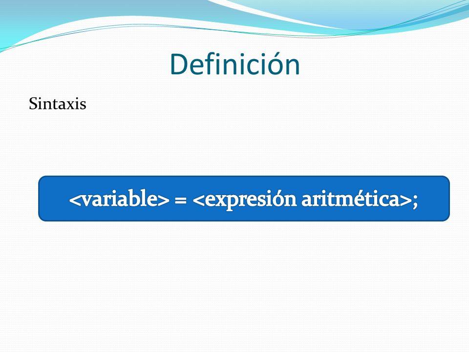 Definición Sintaxis Corresponde a una variable que ha sido previamente creada.