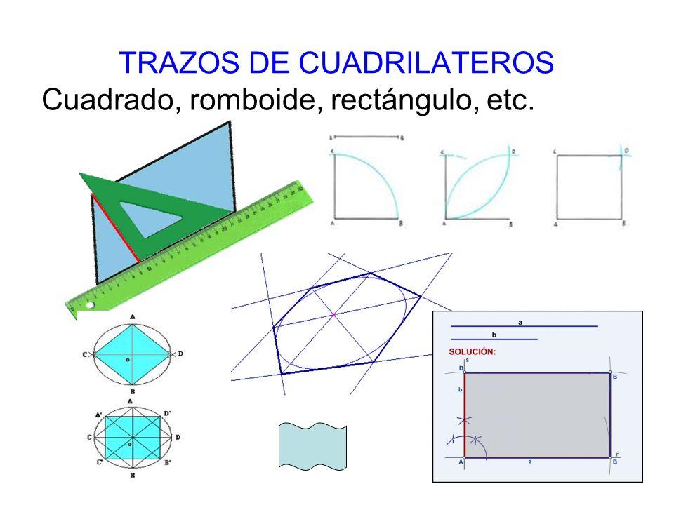TRAZOS DE CUADRILATEROS Cuadrado, romboide, rectángulo, etc.
