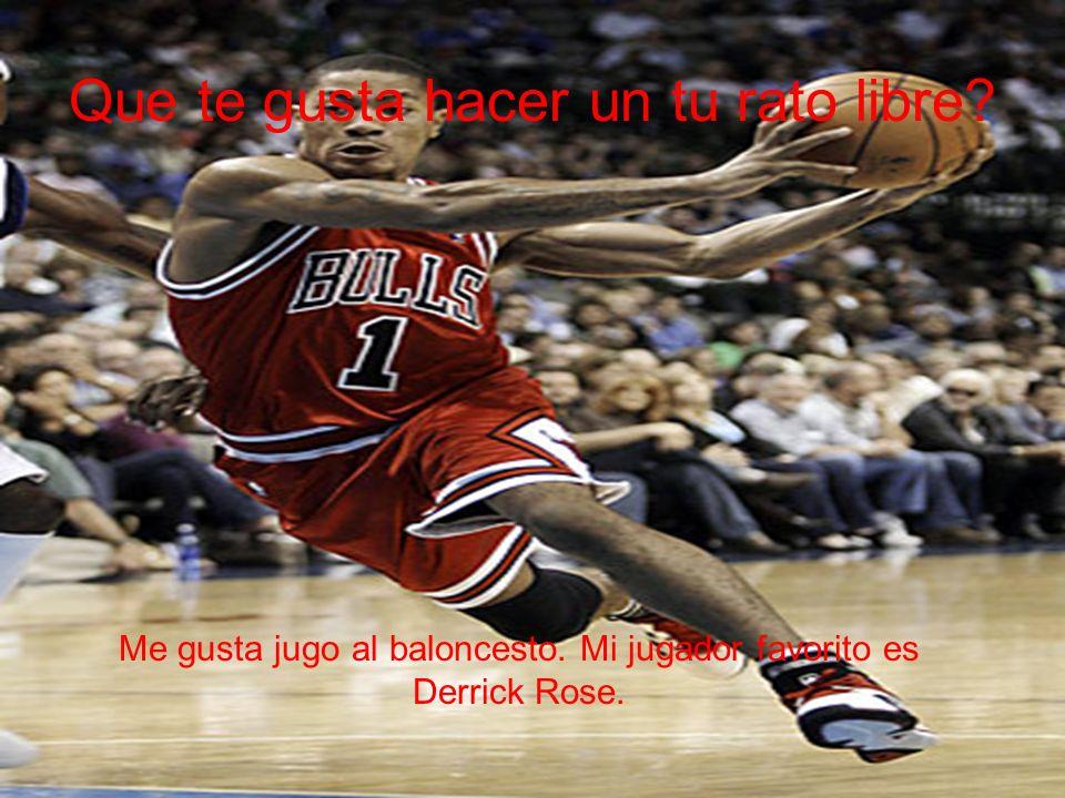 Que te gusta hacer un tu rato libre.Me gusta jugar al baloncesto.