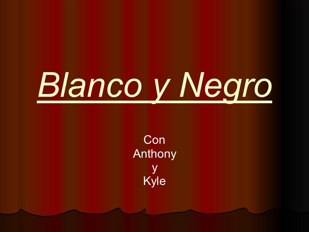 Blanco y Negro Con Anthony y Kyle