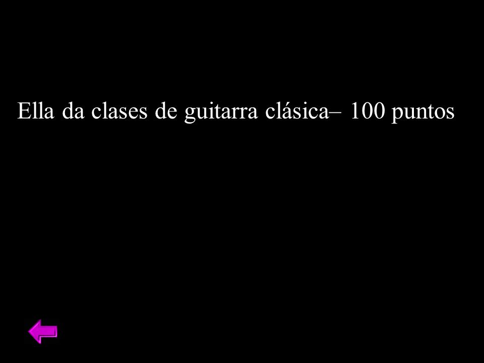 Ella da clases de guitarra clásica– 100 puntos