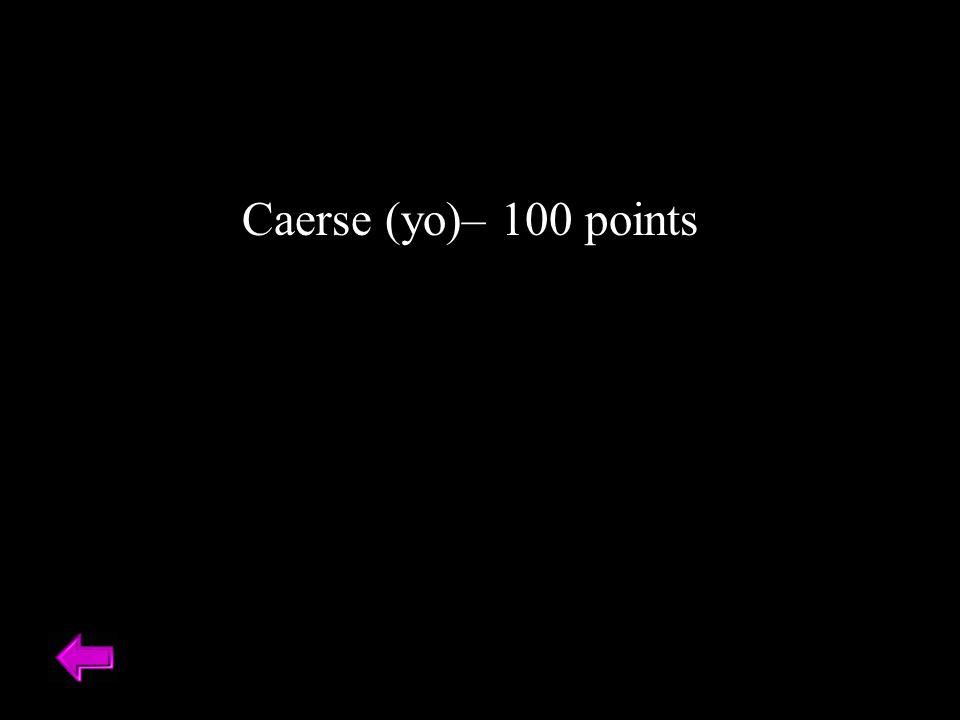 Caerse (yo)– 100 points