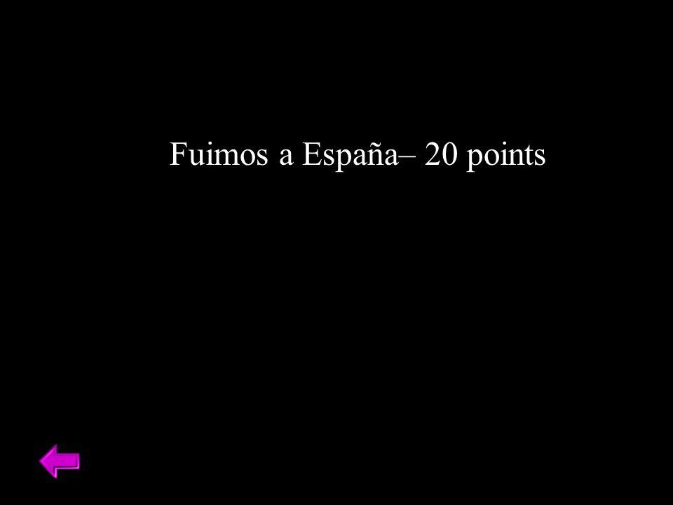 Fuimos a España– 20 points