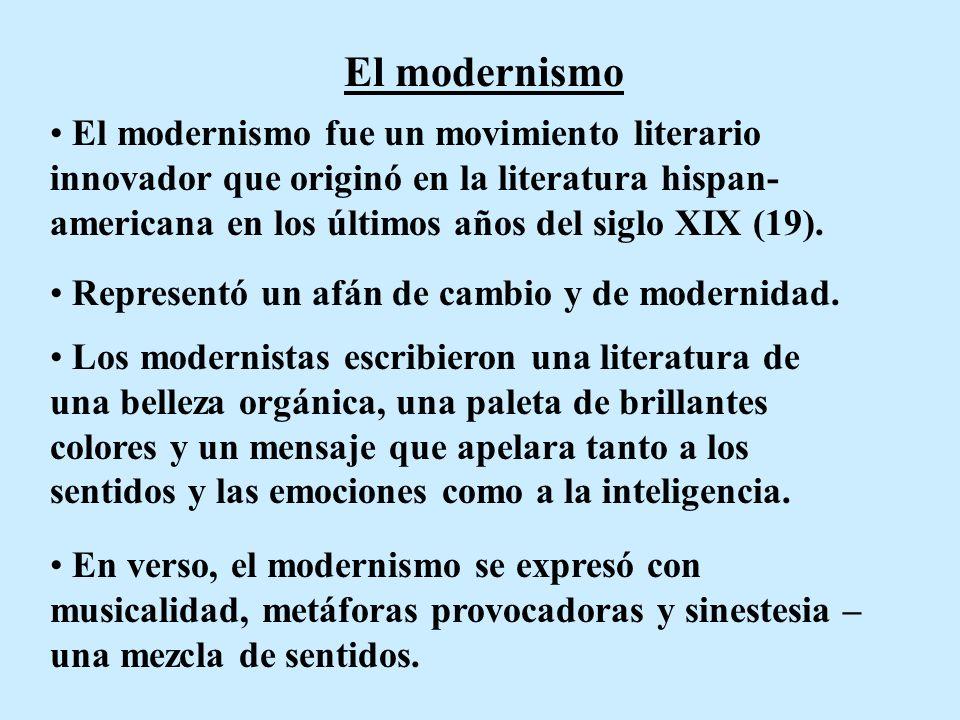 El modernismo El modernismo fue un movimiento literario innovador que originó en la literatura hispan- americana en los últimos años del siglo XIX (19