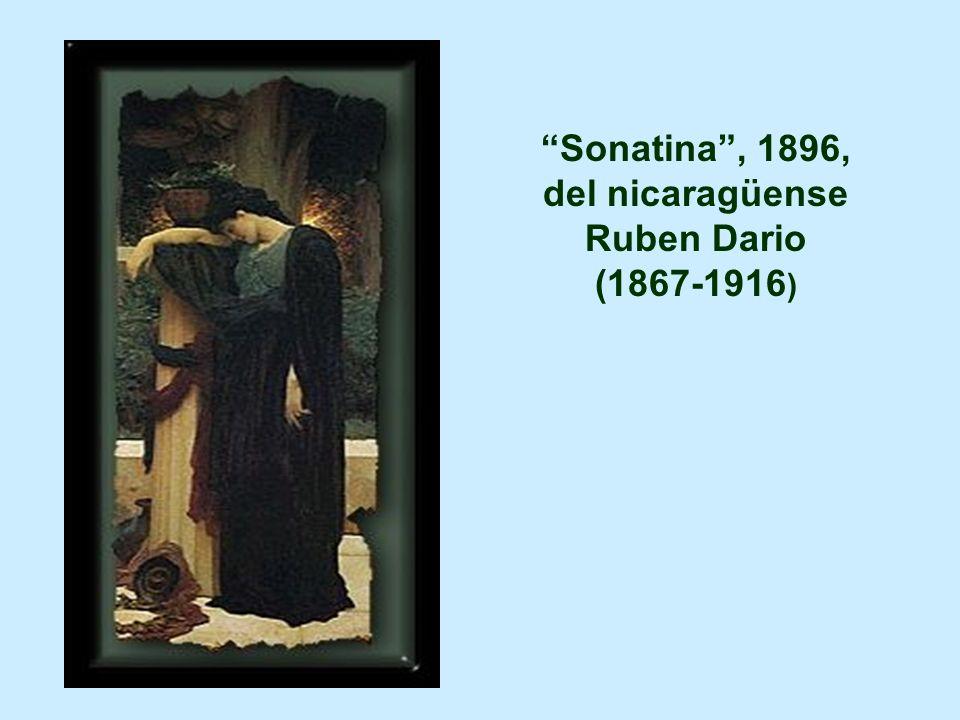Sonatina, 1896, del nicaragüense Ruben Dario (1867-1916 )