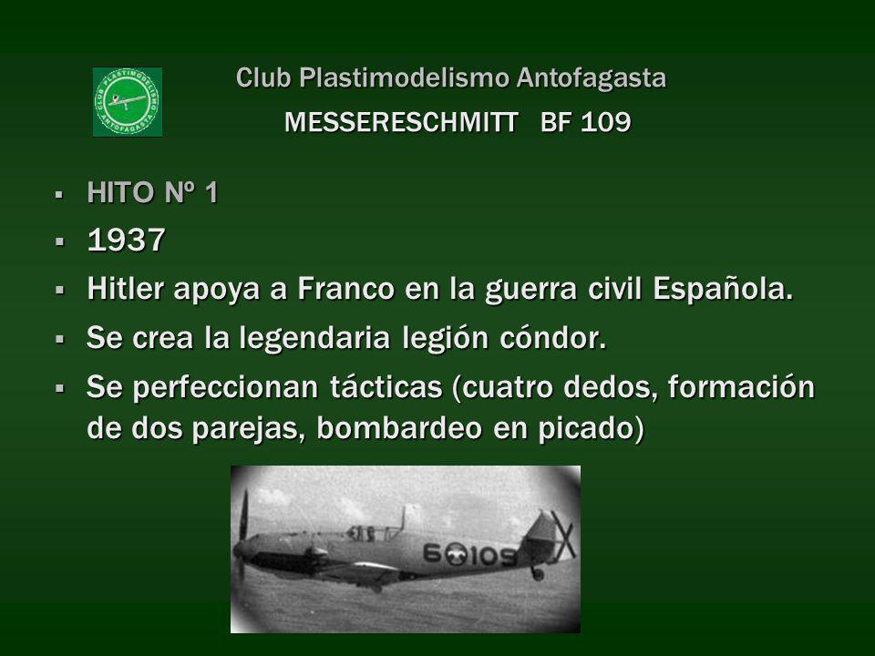Club Plastimodelismo Antofagasta HITO Nº 1 HITO Nº 1 1937 1937 Hitler apoya a Franco en la guerra civil Española. Hitler apoya a Franco en la guerra c